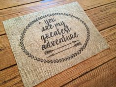 """Burlap """"You Are My Greatest Adventure"""" - Vintage Inspired """"UP"""" Quote on Burlap - Home, Family, Nursery Decor - Baby Shower - Wedding Gift by TheThriftyGifter on Etsy https://www.etsy.com/listing/225333122/burlap-you-are-my-greatest-adventure"""