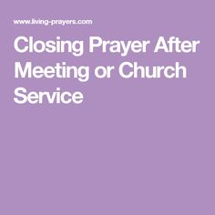Closing Prayer After Meeting or Church Service