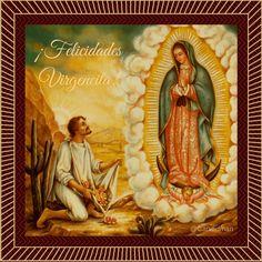 ¡Felicidades Virgencita! Santa María #VirgenDeGuadalupe y a todas las #Lupitas en su día @candidman #Frases
