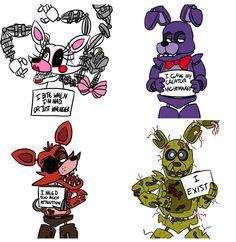 Fnaf animatronics shaming... XD >> 'I exist' XD