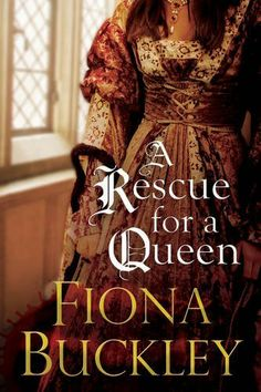 A Rescue For A Queen (An Ursula Blanchard Elizabethan Mystery) by Fiona Buckley Tudor Series, Civil War Books, Historical Fiction Books, Fiction Novels, Mary Queen Of Scots, I Love Books, Queen Elizabeth, Peplum Dress, Daughter