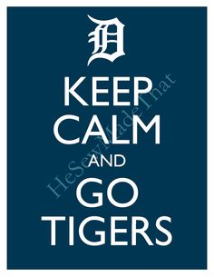 Keep Calm and Go Tigers - 8x10 Picture - Wall Hanging -  Detroit Baseball MLB Blue. $8.50, via Etsy.
