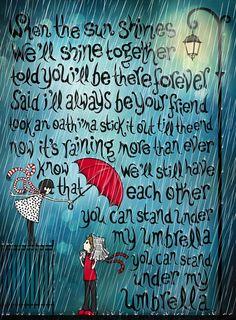 You can stand under my umbrella - Art & Lyrics    A cute piece of artwork, right?!?!?