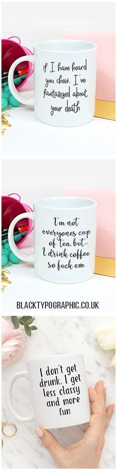 White ceramic mugs printed in the UK.  Coffee mugs with funny quotes in lovely fonts.  These mugs make get gifts for yourself and your girlfriends. Funny coffee mugs, mugs for her, white coffee mugs, tea mugs. #mugs #coffeemugs #funnymugs #teamugs #mugsfo