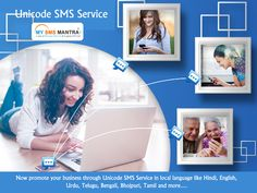 Now promote your business through Unicode SMS Service in local language like Hindi, English, Urdu, Telugu, Bengali, Bhojpuri, Tamil and more.. Know more visit : http://www.mysmsmantra.com/