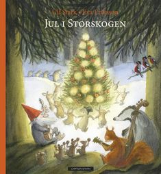Jul i Storskogen av Ulf Stark (Innbundet) Christmas Books, A Christmas Story, Christmas Humor, Christmas Ornaments, World Of Warcraft, Weird Gifts, Strange Gifts, Nature Table, Kraken