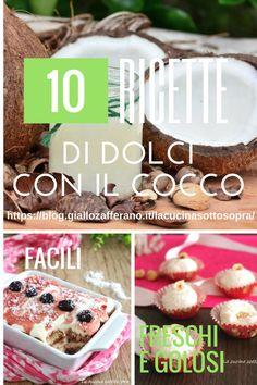 Ricette di #dolci con il #cocco fresche facili e golose - le 10 migliori ricette di #dolcisenzacottura, #dolciperlacolazione e la #merenda #ricetteestive