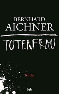 Totenfrau von Bernhard Aichner - Buch online bei Weltbild.at