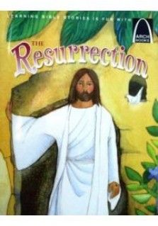 The Resurrection: A favorite for more than four decades, Arch Books captivate children with colorful pictures and creative poems. Each book presents a complete Bible story in a fun-to-read way children ages 5-9 will understand and remember. This book tells the story of Jesus rising from the dead after Easter.