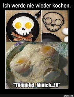 Ich werde nie wieder kochen..