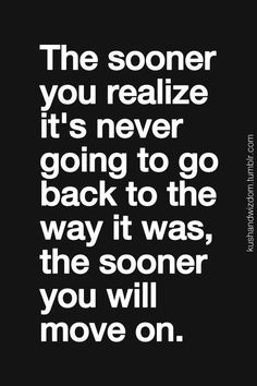 Too many people live in the past...embrace the now and what's to come!!!