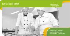 Gastronomia - Domínio das técnicas gastronômicas com criatividade e inovação.