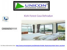 Kishi Forest Casa is a well residential project of Unicon Builder in Kandoli Vikas Nagar Dehradun. Kishi Forest Casa Dehradun provides 2 BHK flats.