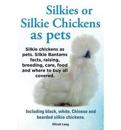 Everything you need to know about Silkies or Silkie Chickens as pets. This book is a must have guide for anybody passionate about Silkie Chickens, Silkies or Silkie Bantams. Facts and information, raising, breeding, care, food and where to buy all included. Black, white, Chinese and bearded silkie chickens also covered. The book is written in an easy to read and understandable style. In a straight...