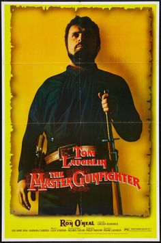 The Master Gunfighter (1975) Stars: Tom Laughlin, Ron O'Neal, Lincoln Kilpatrick, Barbara Carrera, Hector Elias, Burgess Meredith ~ Director: Frank Laughlin (Barbara Carrera was Nominated for a Golden Globe for Best Acting Debut in a Motion Picture - Female)