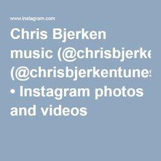 Chris Bjerken music (@chrisbjerkentunes) • Instagram photos and videos