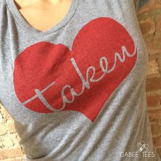 Taken Conversation Heart Tee from #gabeetees for Valentines Day on Etsy - American Apparel - Screen Printed - Made in the USA - Eco Friendly Inks - Printed by Hand