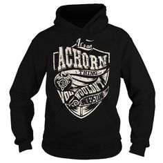 I Love Its an ACHORN Thing (Dragon) - Last Name, Surname T-Shirt T shirts