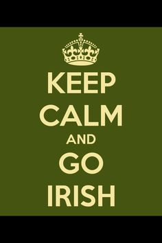 Well, being Irish it's hard to stay calm about anything.
