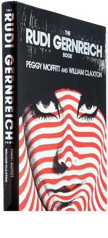 RUDI GERNREICH : PEGGY MOFFIT, WILLIAM CLAXTON - 1st Edition PHOTOGRAP – NOMADCHIC $180