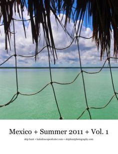 $30 Photo book of Mexico Summer 2011 by Skip Hunt    These images were made while traveling in Mexico in the Summer of 2011. The journey began with a flight from Austin, Texas to Cancun as the launch site of a 2 month wandering around the country without a plan. © 2012 Skip Hunt
