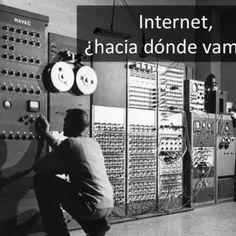 Internet,     ¿hacia  dónde  vamos?   Hoy  1  de  3     humanos  están   conectados  a   Internet   Google,  Feb.  2014   Unión  Internacional  de  Teleco. http://slidehot.com/resources/internet-hacia-donde-vamos.47797/