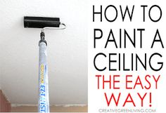 Creative Green Living: The Easiest Way to Paint a Ceiling - Tips and Tricks You Need to Know! Black Bath Bomb, Green Tea Bath, Ceiling Painting, Diy Ceiling Paint, House Painting, Rock Painting, Ikea, Apron Tutorial, Traditional Paint