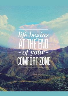 When was the last time you stepped outside of your comfort zone?