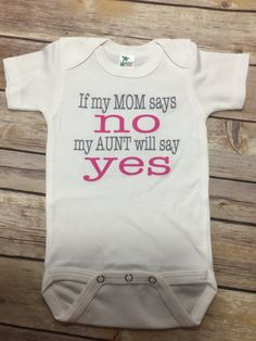 Mom no Aunt yes One Piece or Shirt (Custom Text Colors/Wording)