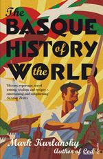 The Basque History of the World; time for me to re-read this great book