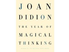 39. The Year Of Magical Thinking by Joan Didion
