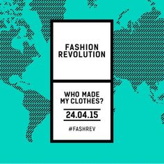 """How often do you ask the question, """"Who made my clothes?""""  Fashion Revolution Day says enough is enough to the injustice faced by many garment workers and seeks to turn fashion into a force for good by helping to raise awareness of the true cost of fashion, demonstrating that change is possible, and celebrate those who are creating a more sustainable future in the fashion industry."""