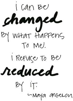 Thank you, beautiful Maya Angelou, for the reminder!