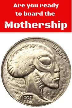 Alien Nickel - The only currency available to get aboard the Mothership. Your coin collection will never be complete without this piece.