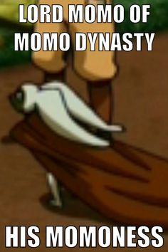 Lord Momo of the Momo Dynasty... *Your Momoness