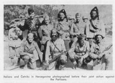 Italian fascists and Serbian Chetniks in Herzegovina photographed before their joint action against the anti-fascist Partisans.