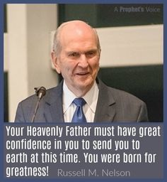 Your Heavenly Father must have great confidence in you to send you to earth at this time. You were born for greatness! Prophet Quotes, Jesus Christ Quotes, Gospel Quotes, Mormon Quotes, Lds Quotes, Religious Quotes, Spiritual Quotes, Great Quotes, Inspirational Quotes