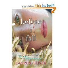 Before I Fall: Amazon.de: Lauren Oliver: Englische Bücher