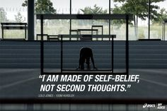 """I am made of self-belief, not second thoughts."" - Lolo Jones #betteryourbest"