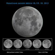 Večer 18. 10. 2013 se rozevřela opona oblačnosti na pražské obloze. Nastala příležitost, abych fotograficky zaznamenal polostínové zatmění Měsíce. Použil jsem aparát Canon EOS 60D a objektiv Tamron 300 mm. Všechny záběry mají stejné hodnoty nastavení, aby vynikl rozdíl v míře potemnění měsíčního kotouče. Expozice 1/800 s; clona 8.00; ISO 100. Snímky jsou v přibližném intervalu jedné hodiny. Velký obrázek zachycuje Měsíc v době vrcholné fáze celého úkazu.