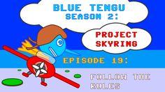 "Blue Tengu's Game Development Show Season 2 - Episode 19: ""Follow the Ru..."