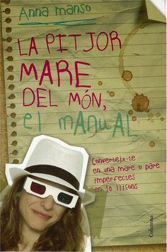 GENER-2015. Anna Manso. La pitjor mare del món, el manual. PARES I FILLS 159 MAN