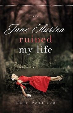 """Jane Austen Ruined My Life (Adventures with Jane Austen and her Legacy) by Beth Pattillo.  Pinner writes:  """"Emma learns that doing the right thing has very little to do with other people's expectations and everything to do with her own beliefs.  Laced with fictional excerpts from missing letters, it is the story of a woman betrayed who uncovers the deeper meaning of loyalty."""""""