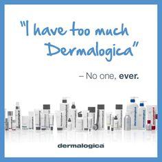 Never! #dermalogica