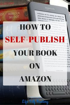 How to self-publish your book on Amazon and make passive income. Click through to know more!
