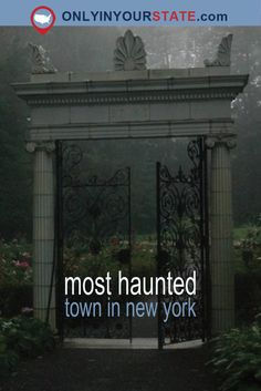 Travel | New York | Haunted Town | Small Towns | Unique | Spooky | Historic
