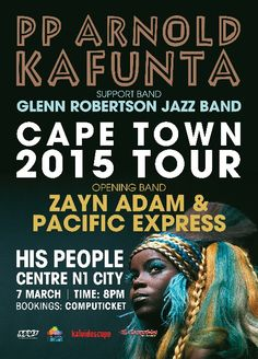 PP Arnold in Cape Town South Africa supported Zayn Adam and Pacific Express - Glenn Robertson Jazz Band Backing Band - Artwork Design and Layout by Lisa Robertson. Jazz Cafe, Live Jazz, Lisa Robertson, Cape Town South Africa, No Time For Me, Artwork Design, Zayn, Reading, Centre
