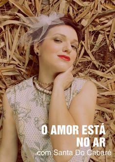 Santa do Cabaré em O Amor Está no Ar, com fotos de Mariana Carrara Fotografias de Mari, modelo e make de Camila Koenigstein http://www.santadocabare.com.br/