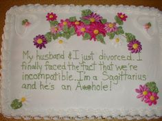 Divorce Party Cake - I'm so freakin doing this!!!!!!!!!!!!!!!!!!!!!!!!!!!!!