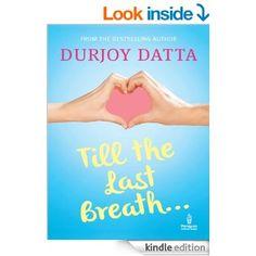 Till the Last Breath . . . eBook: Durjoy Datta: Amazon.in: Kindle Store